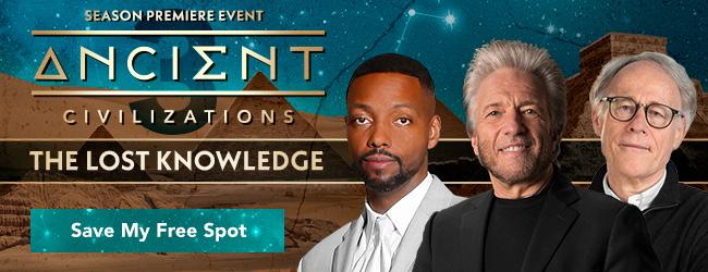 Season Premiere Event | Ancient Civilizations 3: The Lost Knowledge | Save My Free Spot